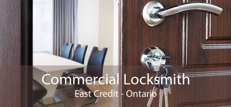 Commercial Locksmith East Credit - Ontario